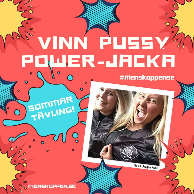 Vinn menskoppen.se Pussy Power-jacka i sommartävlingen 2017
